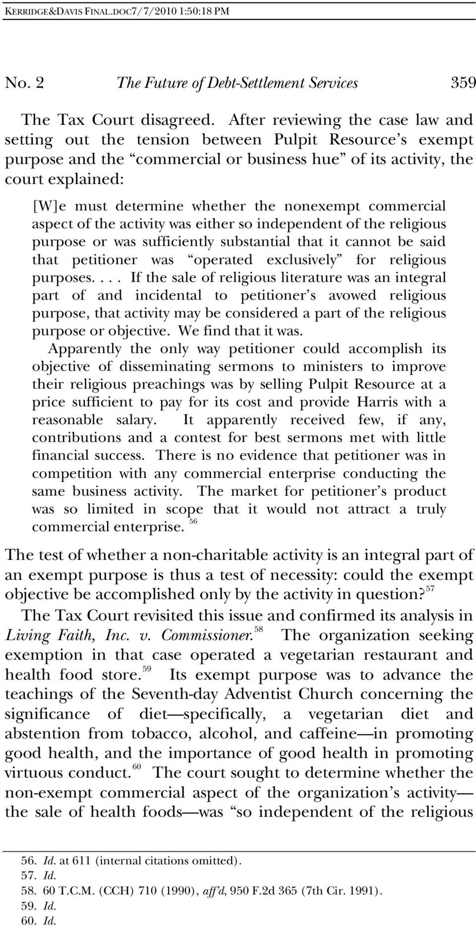 the nonexempt commercial aspect of the activity was either so independent of the religious purpose or was sufficiently substantial that it cannot be said that petitioner was operated exclusively for