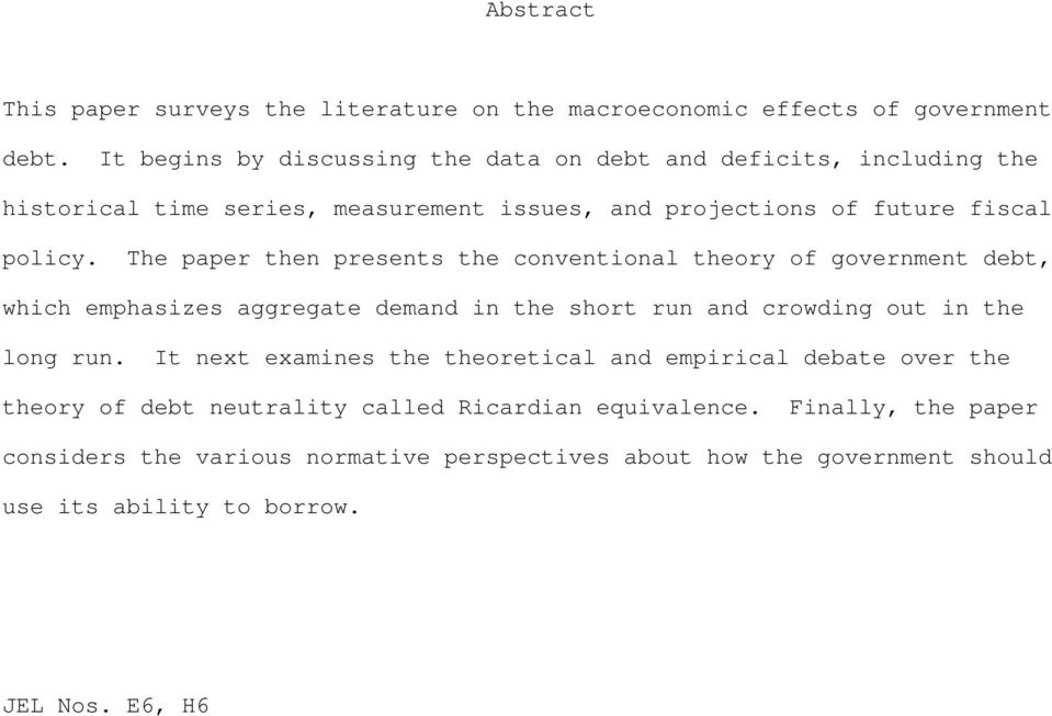 The paper then presents the conventional theory of government debt, which emphasizes aggregate demand in the short run and crowding out in the long run.