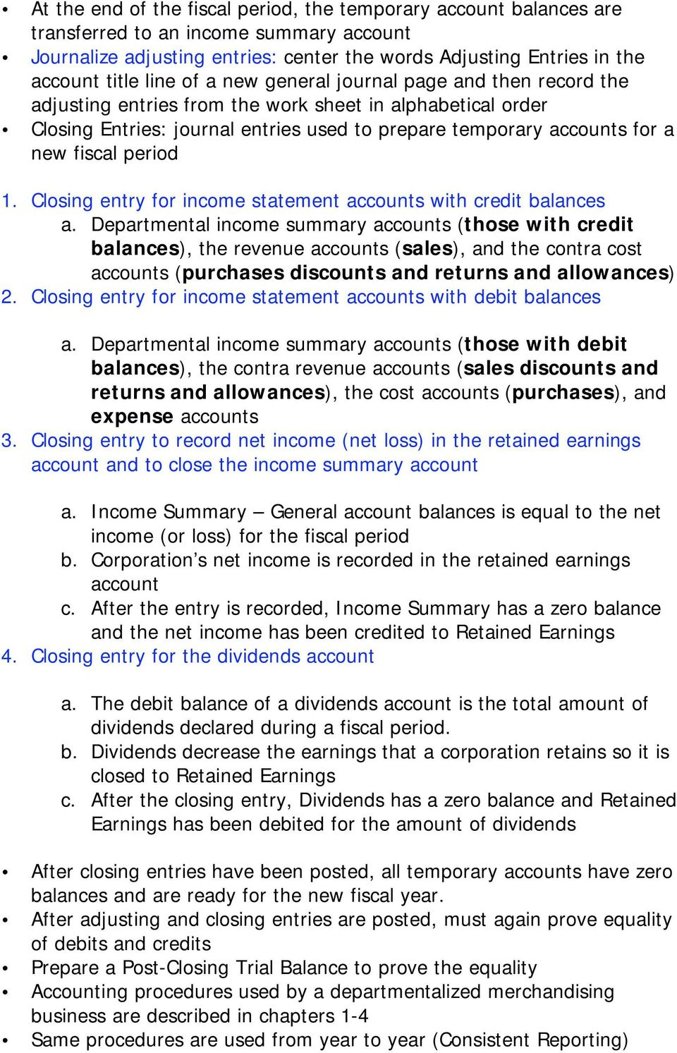 period 1. Closing entry for income statement accounts with credit balances a.