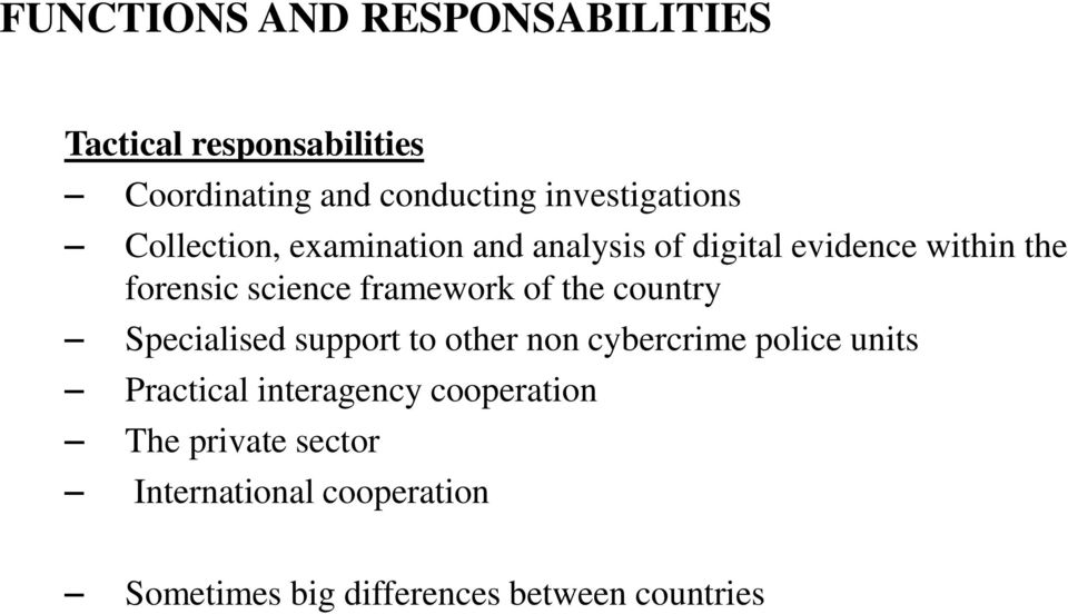 science framework of the country Specialised support to other non cybercrime police units