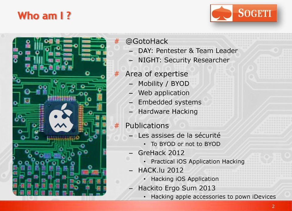 Mobility / BYOD Web application Embedded systems Hardware Hacking # Publications Les assises