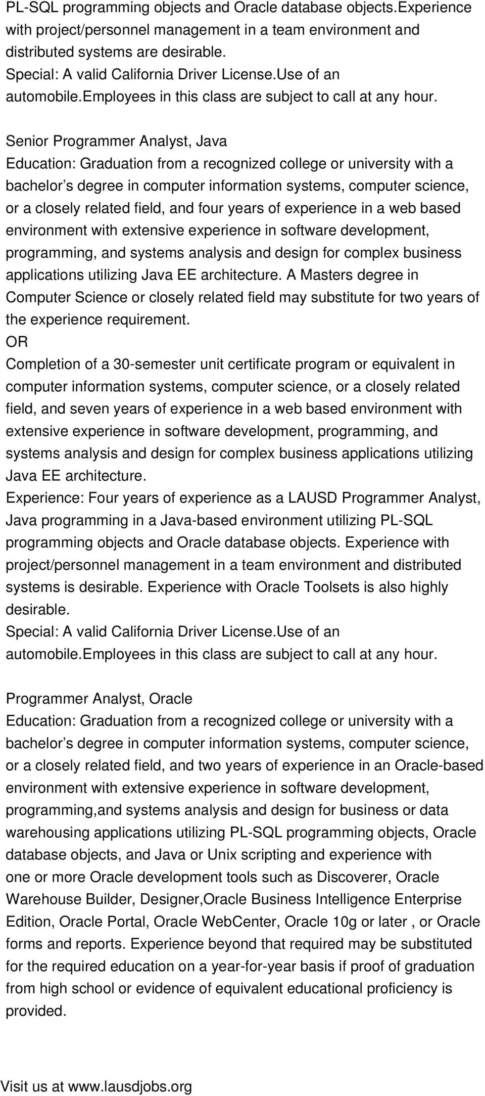 Senior Programmer Analyst, Java bachelor s degree in computer information systems, computer science, or a closely related field, and four years of experience in a web based environment with extensive
