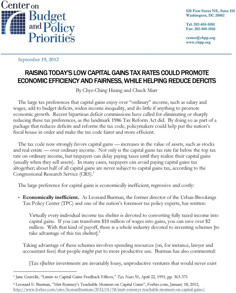 org September 19, 2012 RAISING TODAY S LOW CAPITAL GAINS TAX RATES COULD PROMOTE ECONOMIC EFFICIENCY AND FAIRNESS, WHILE HELPING REDUCE DEFICITS By Chye-Ching Huang and Chuck Marr The large tax
