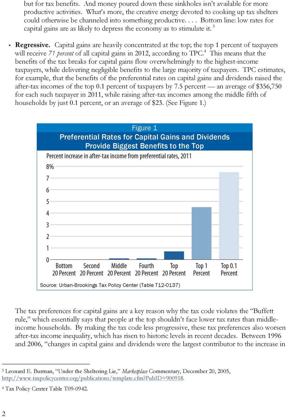 ... Bottom line: low rates for capital gains are as likely to depress the economy as to stimulate it. 3 Regressive.