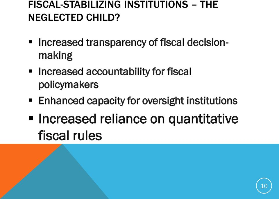 accountability for fiscal policymakers Enhanced capacity for
