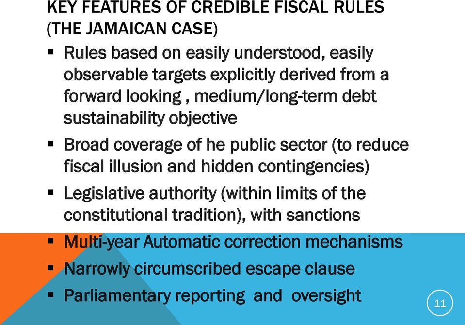 (to reduce fiscal illusion and hidden contingencies) Legislative authority (within limits of the constitutional tradition),