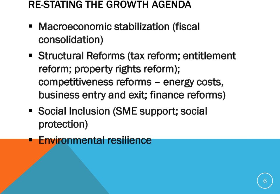 rights reform); competitiveness reforms energy costs, business entry and exit;