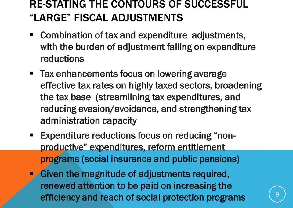evasion/avoidance, and strengthening tax administration capacity Expenditure reductions focus on reducing nonproductive expenditures, reform entitlement programs (social