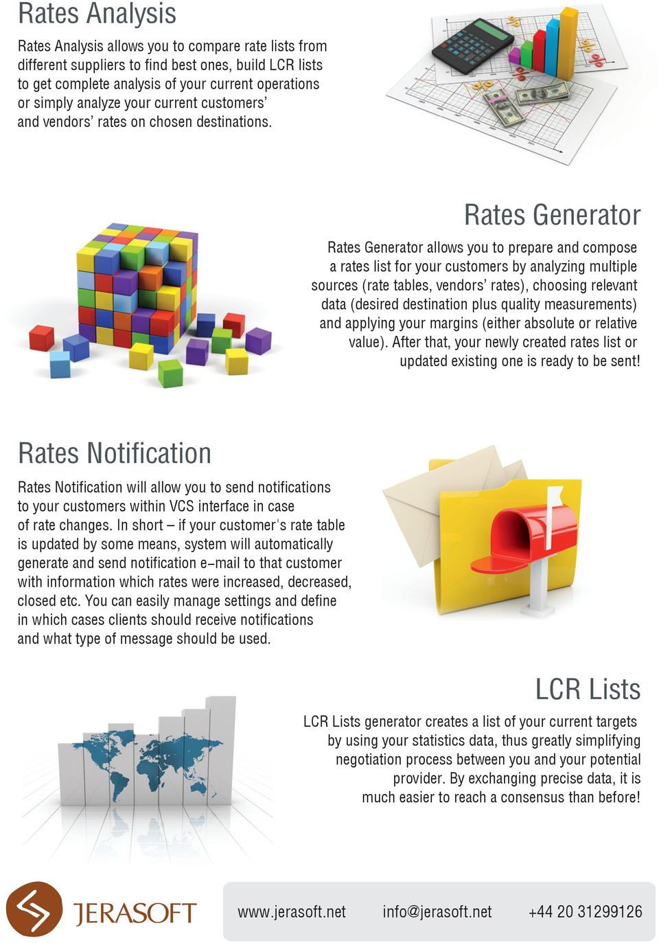 Rates Generator Rates Generator allows you to prepare and compose a rates list for your customers by analyzing multiple sources (rate tables, vendors rates), choosing relevant data (desired