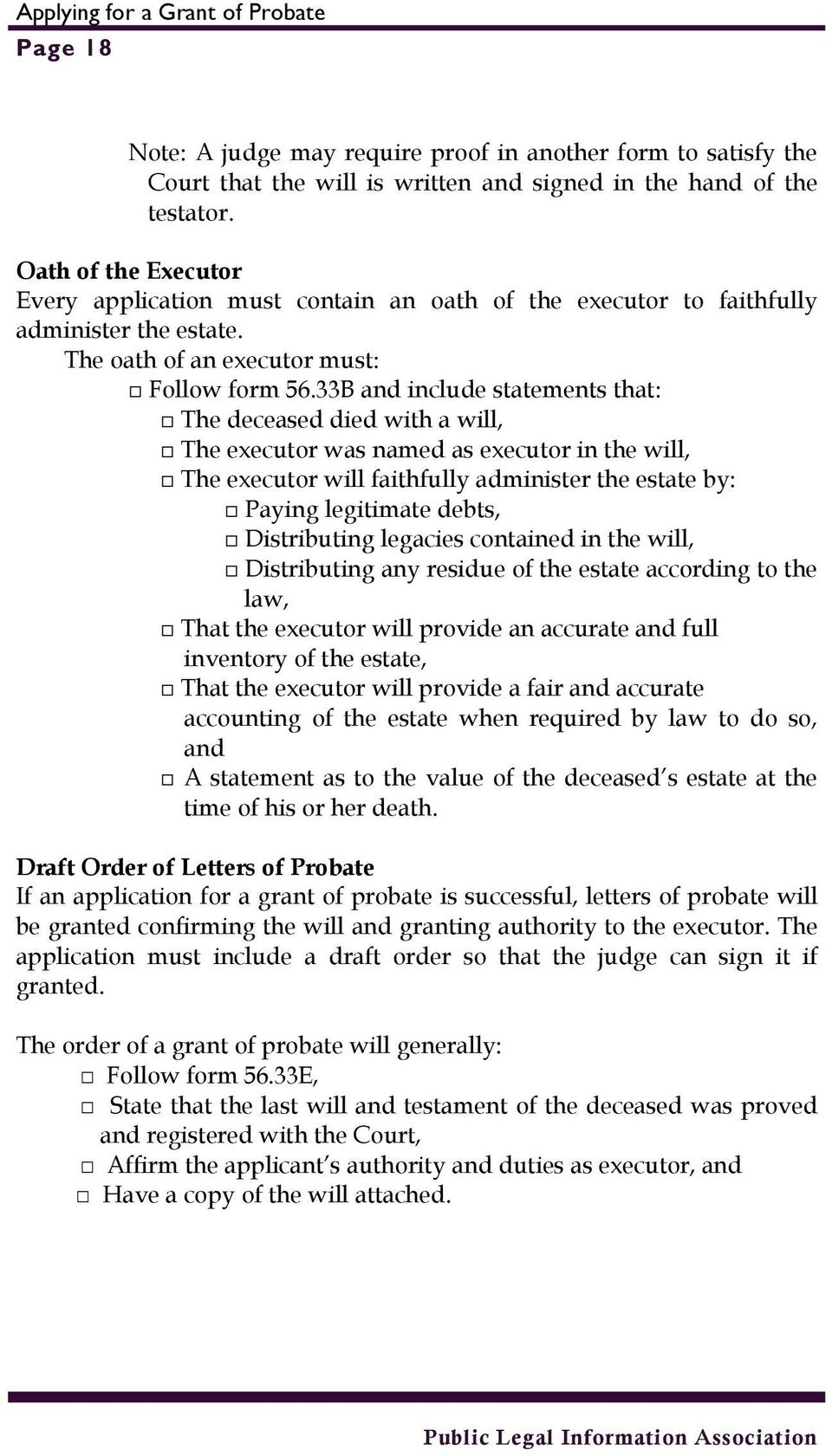 33B and include statements that: The deceased died with a will, The executor was named as executor in the will, The executor will faithfully administer the estate by: Paying legitimate debts,