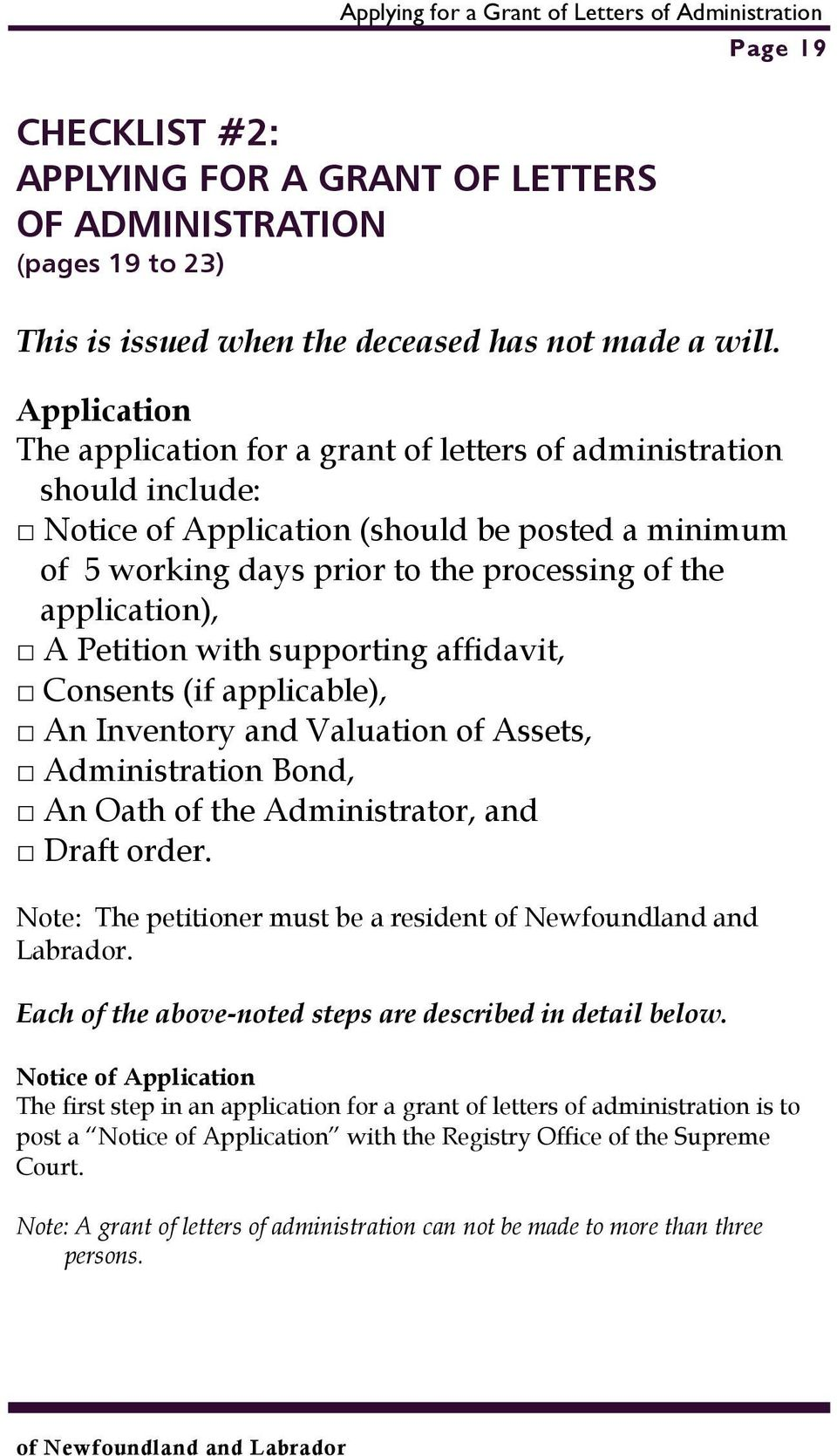Petition with supporting affidavit, Consents (if applicable), An Inventory and Valuation of Assets, Administration Bond, An Oath of the Administrator, and Draft order.