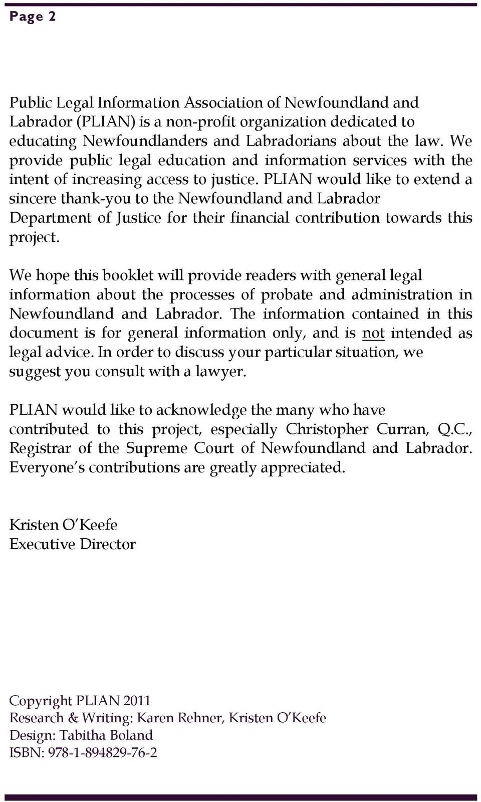 PLIAN would like to extend a sincere thank-you to the Newfoundland and Labrador Department of Justice for their financial contribution towards this project.