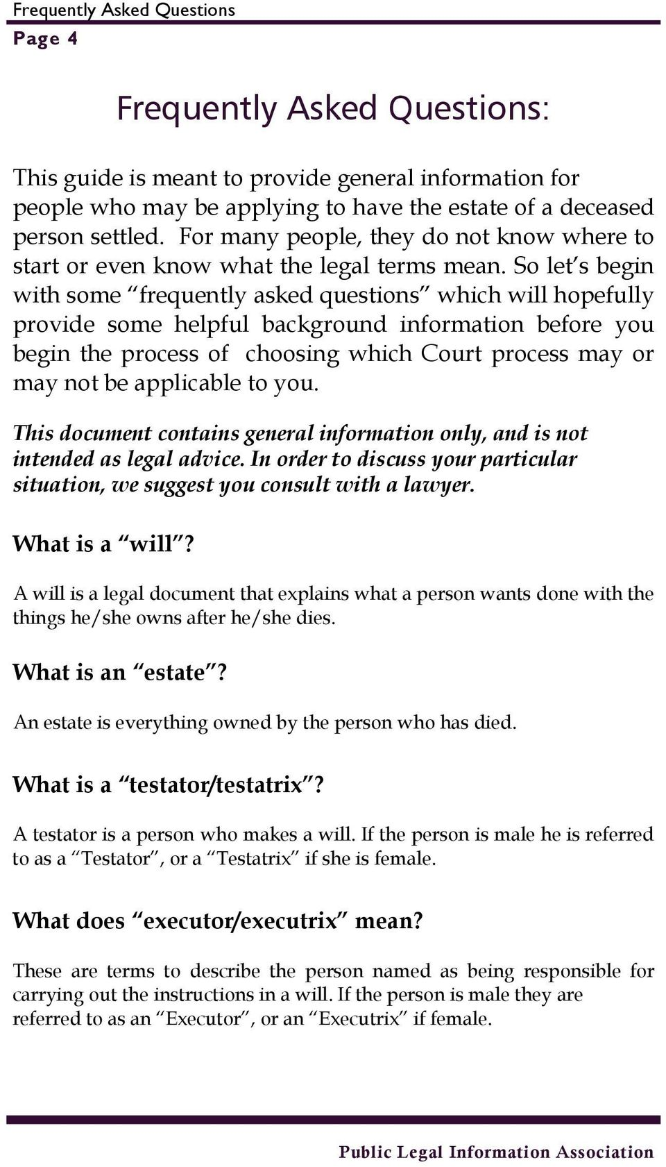 So let s begin with some frequently asked questions which will hopefully provide some helpful background information before you begin the process of choosing which Court process may or may not be