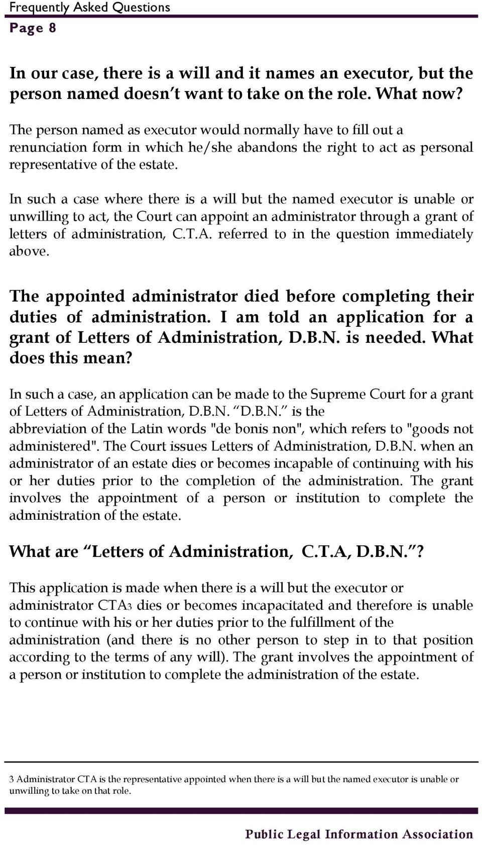 In such a case where there is a will but the named executor is unable or unwilling to act, the Court can appoint an administrator through a grant of letters of administration, C.T.A.