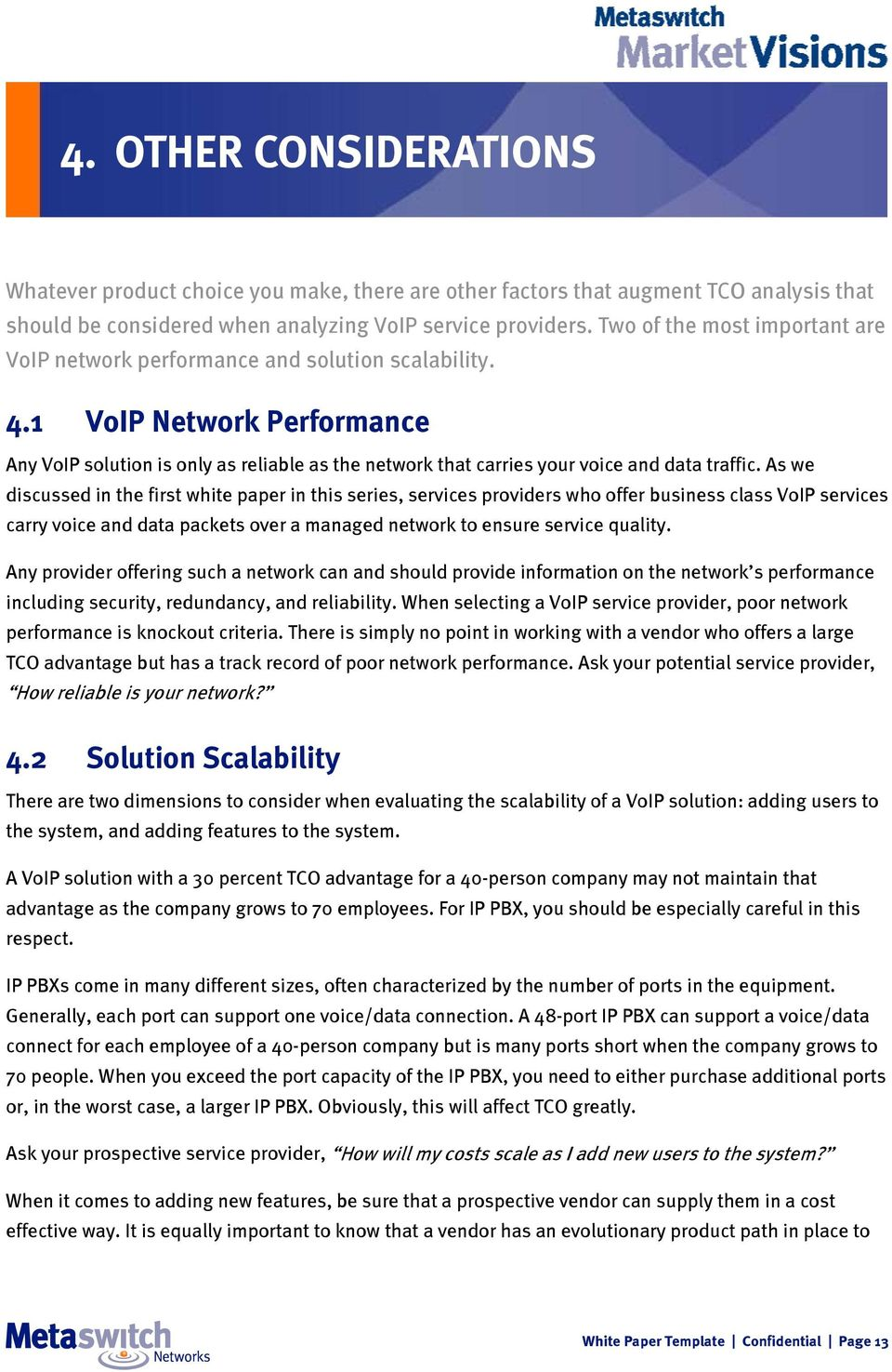 1 VoIP Network Performance Any VoIP solution is only as reliable as the network that carries your voice and data traffic.