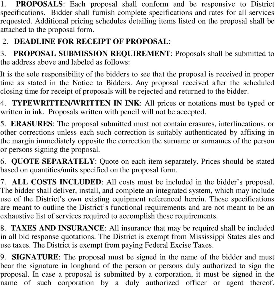 PROPOSAL SUBMISSION REQUIREMENT: Proposals shall be submitted to the address above and labeled as follows: It is the sole responsibility of the bidders to see that the proposal is received in proper