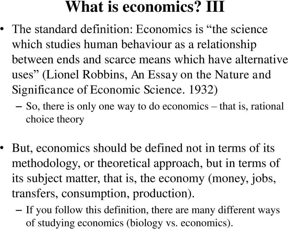 (Lionel Robbins, An Essay on the Nature and Significance of Economic Science.