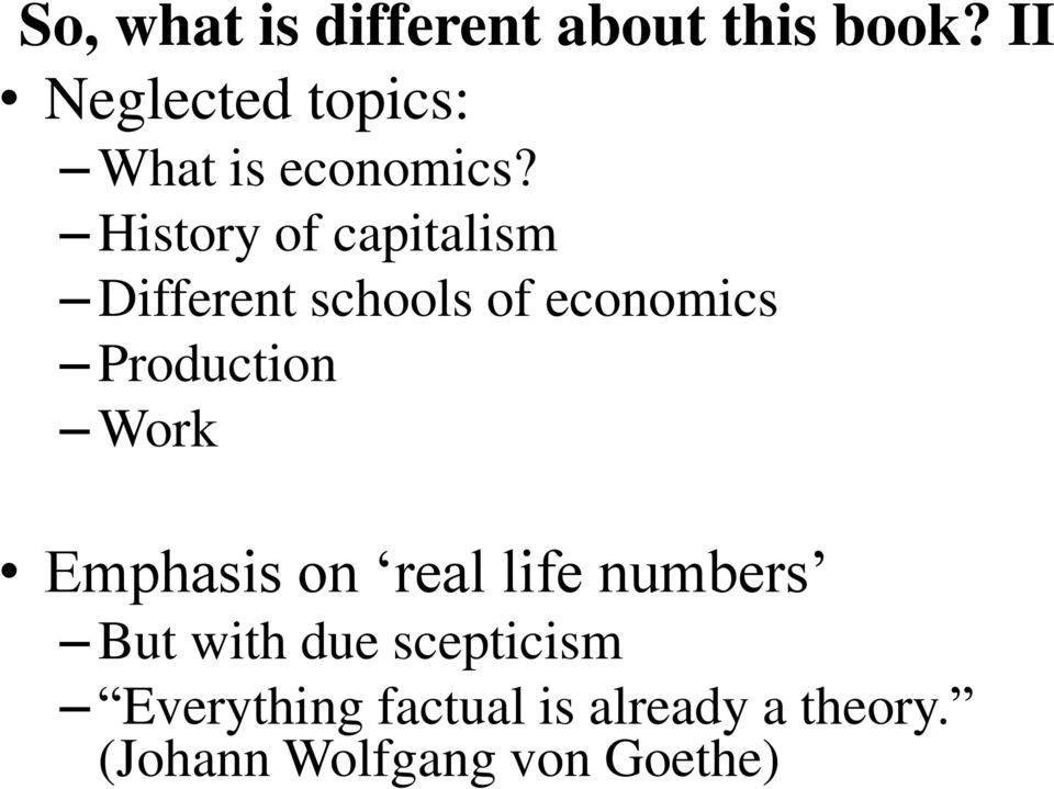 History of capitalism Different schools of economics Production