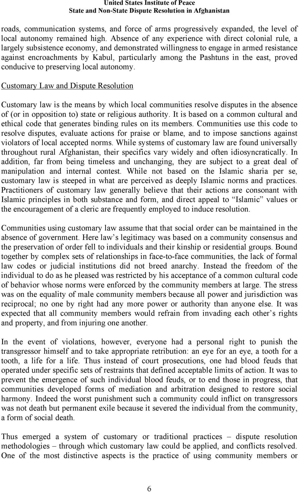 Pashtuns in the east, proved conducive to preserving local autonomy.