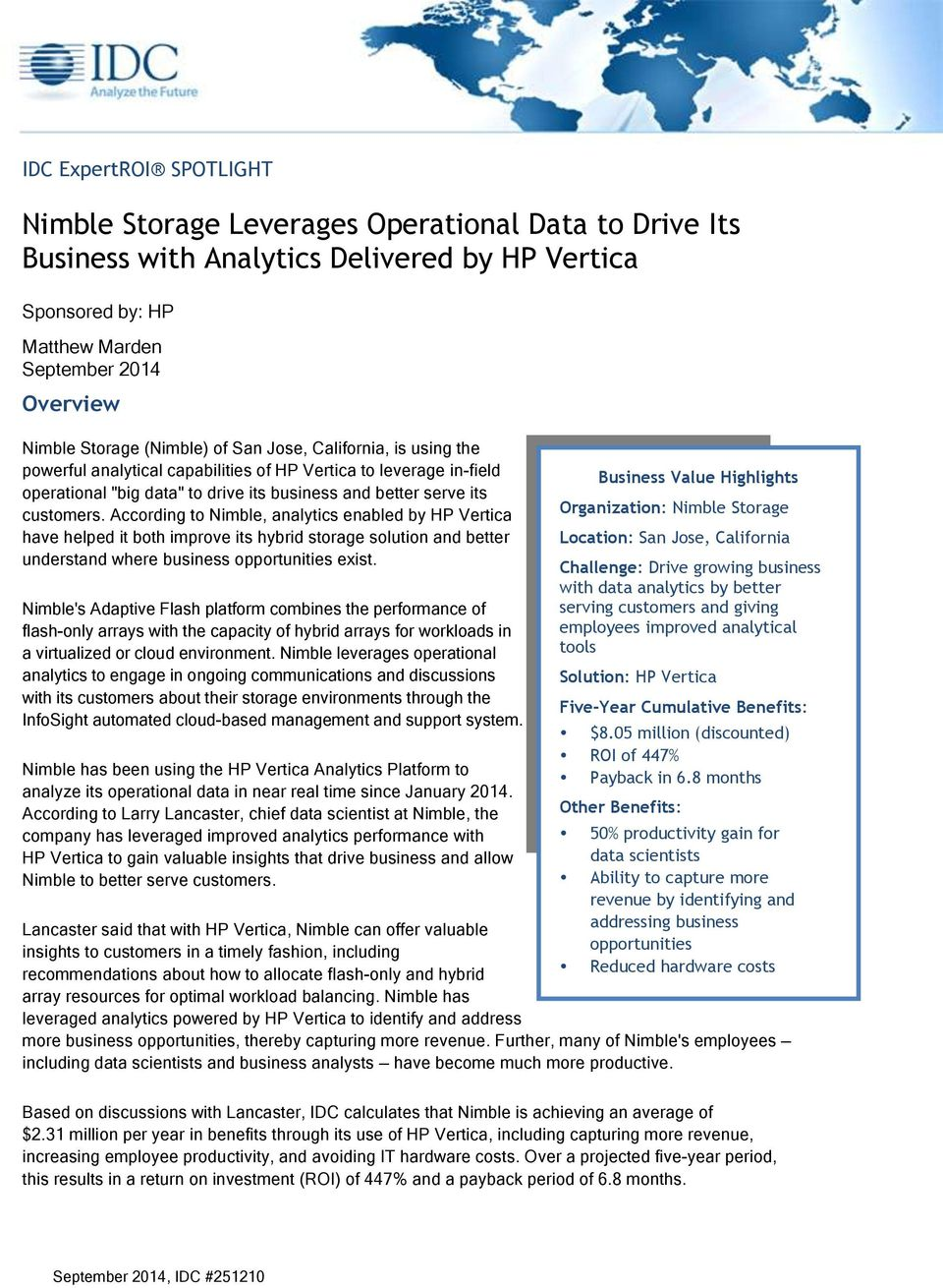According to Nimble, analytics enabled by HP Vertica have helped it both improve its hybrid storage solution and better understand where business opportunities exist.