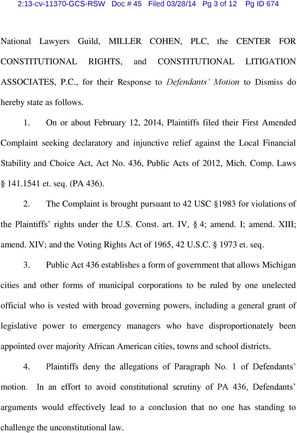 436, Public Acts of 2012, Mich. Comp. Laws 141.1541 et. seq. (PA 436). 2. The Complaint is brought pursuant to 42 USC 1983 for violations of the Plaintiffs rights under the U.S. Const. art.
