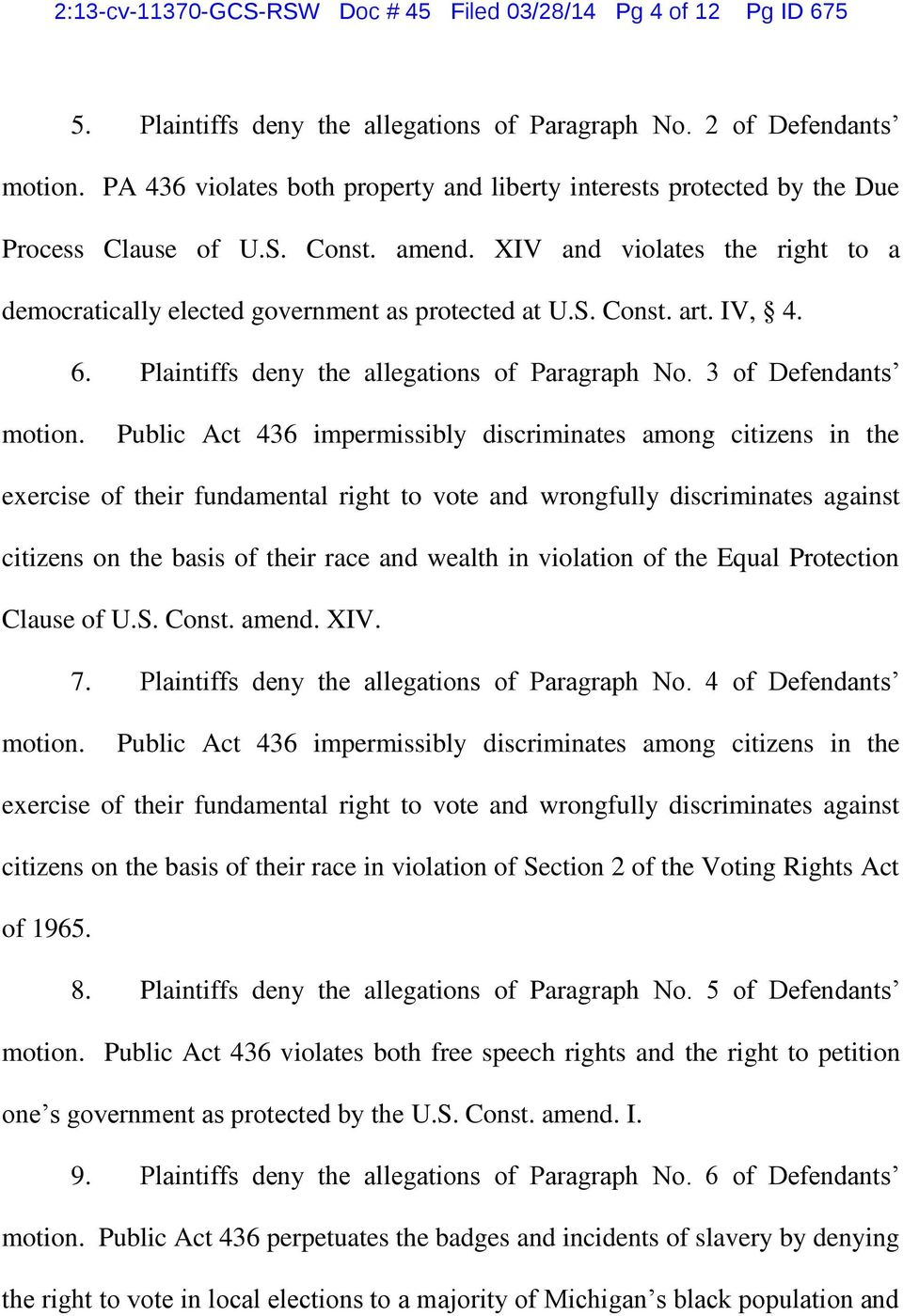 IV, 4. 6. Plaintiffs deny the allegations of Paragraph No. 3 of Defendants motion.