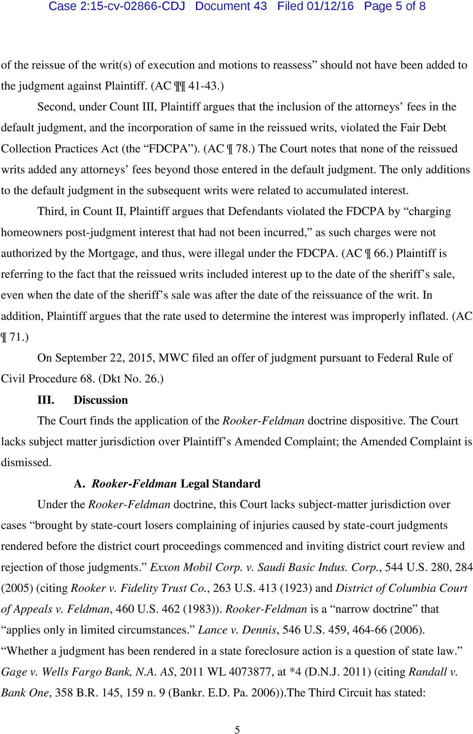 ) Second, under Count III, Plaintiff argues that the inclusion of the attorneys fees in the default judgment, and the incorporation of same in the reissued writs, violated the Fair Debt Collection
