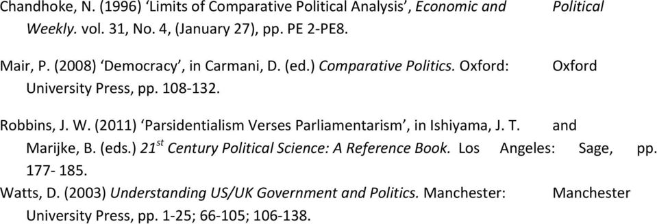 (2011) Parsidentialism Verses Parliamentarism, in Ishiyama, J. T. and Marijke, B. (eds.) 21 st Century Political Science: A Reference Book.