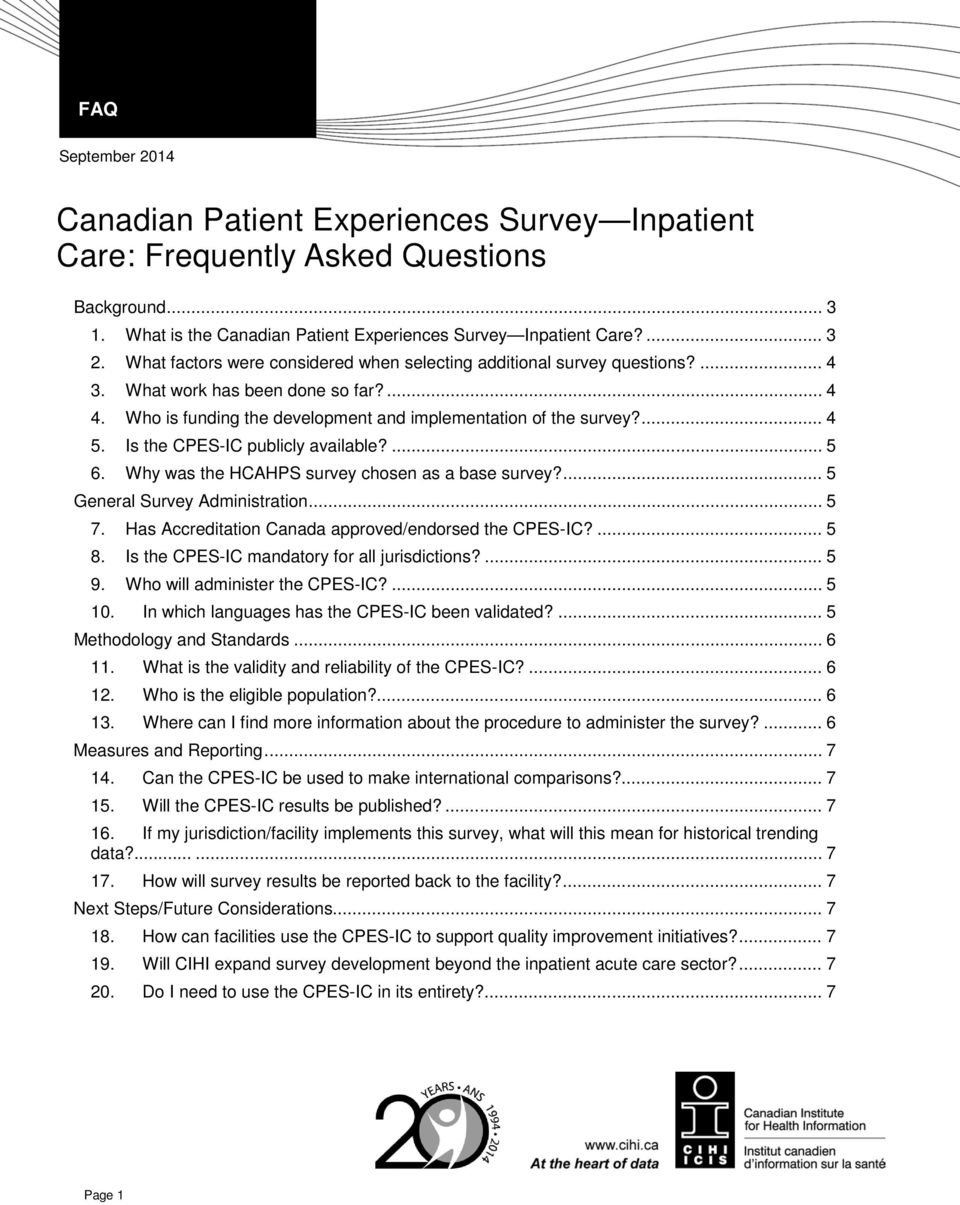 Is the CPES-IC publicly available?... 5 6. Why was the HCAHPS survey chosen as a base survey?... 5 General Survey Administration... 5 7. Has Accreditation Canada approved/endorsed the CPES-IC?... 5 8.