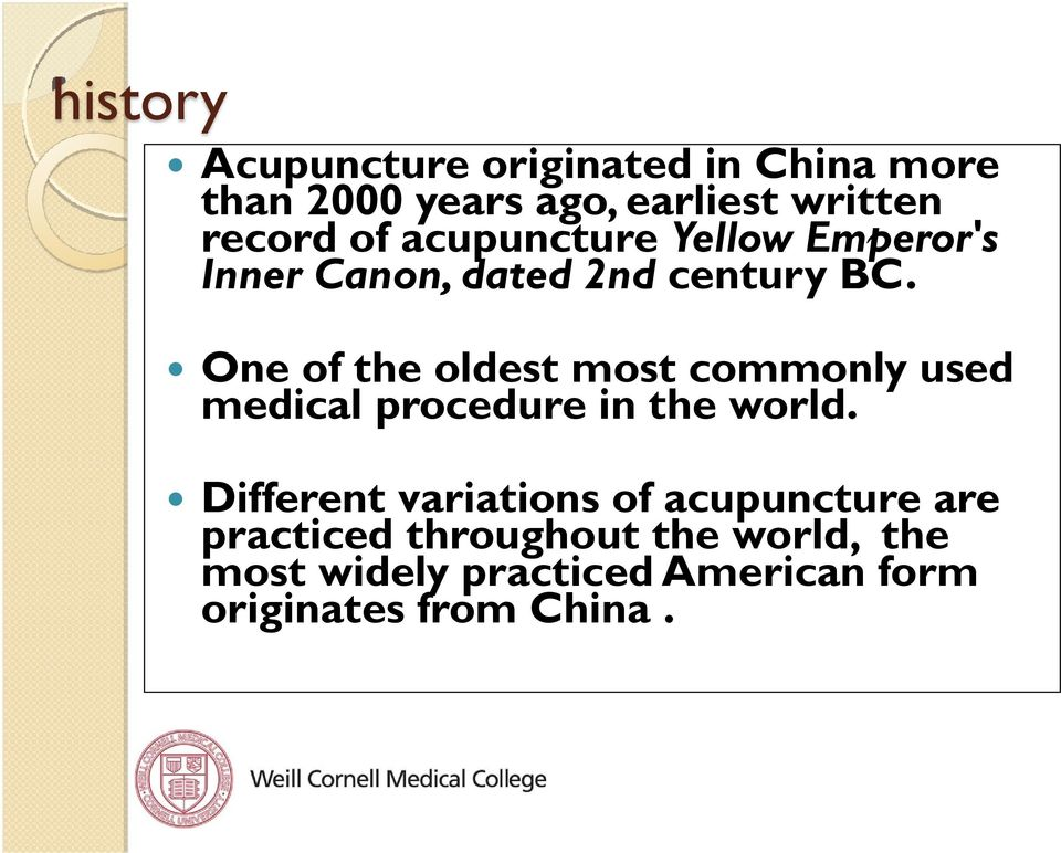One of the oldest most commonly used medical procedure in the world.