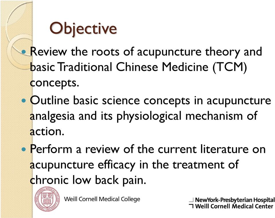 Outline basic science concepts in acupuncture analgesia and its physiological