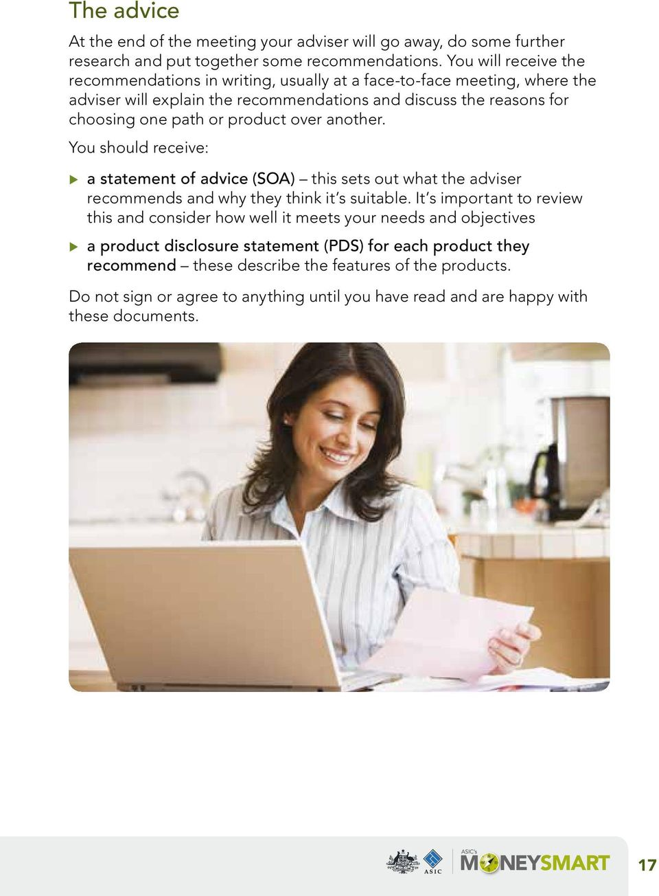 product over another. You should receive: a statement of advice (SOA) this sets out what the adviser recommends and why they think it s suitable.