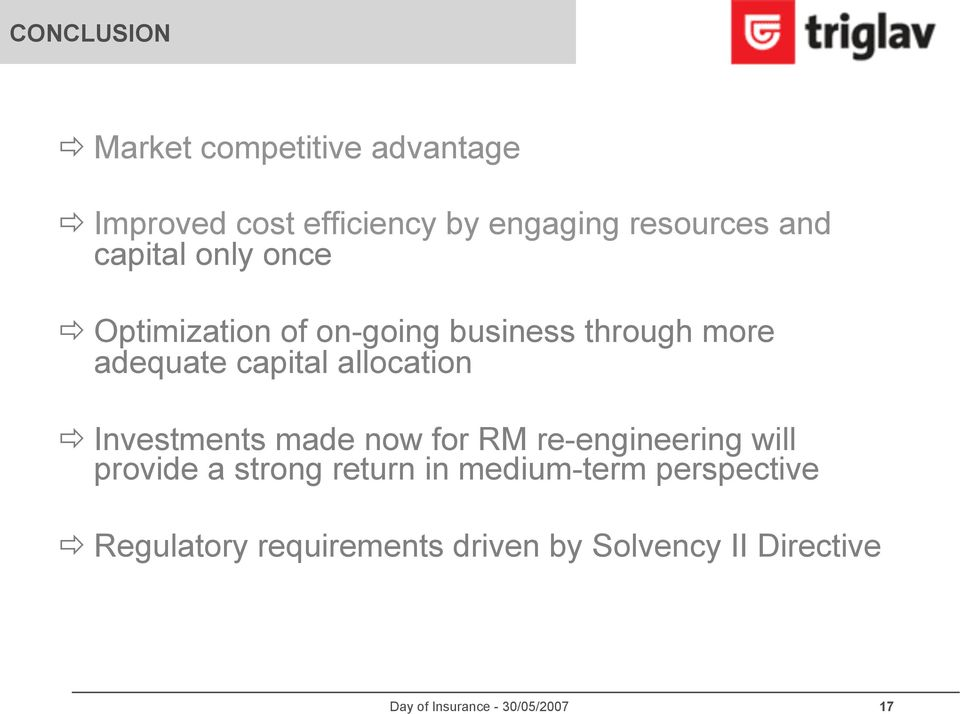 adequate capital allocation ð Investments made now for RM re-engineering will provide a