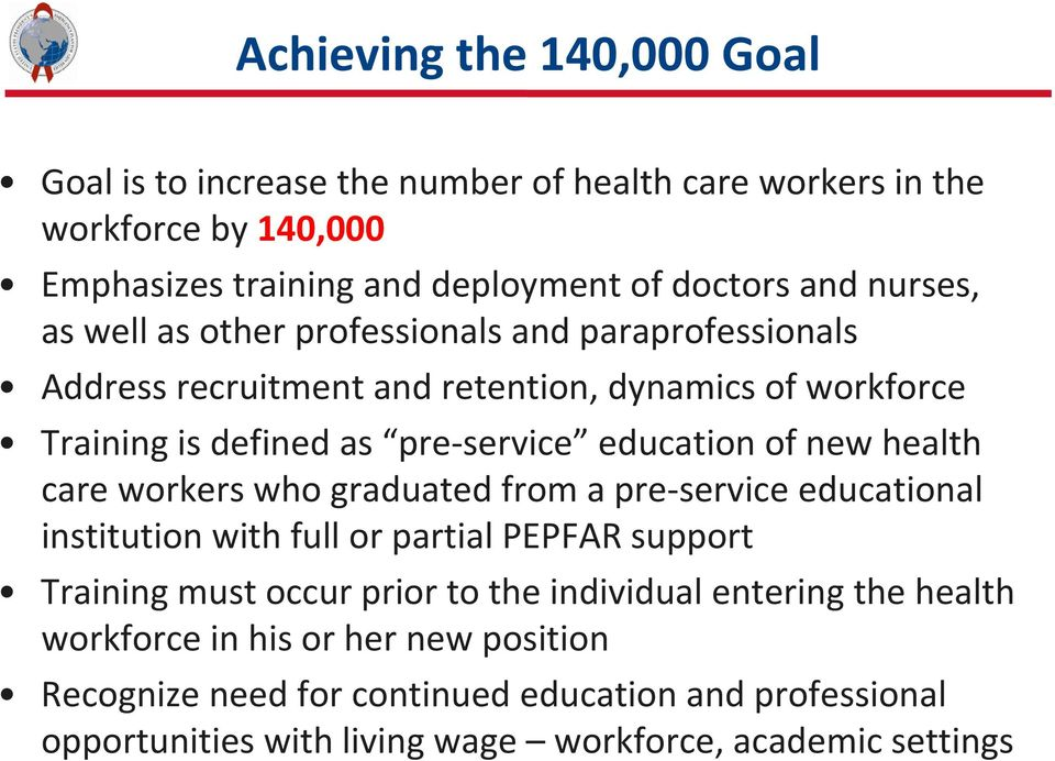 of new health care workers who graduated from a pre service educational institution with full or partial PEPFAR support Training must occur prior to the individual
