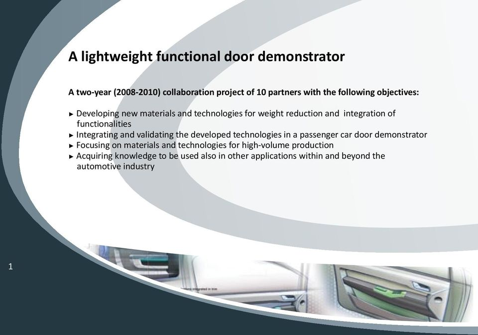and validating the developed technologies in a passenger car door demonstrator Focusing on materials and technologies for