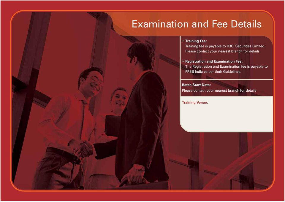 Registration and Examination Fee: The Registration and Examination fee is payable to