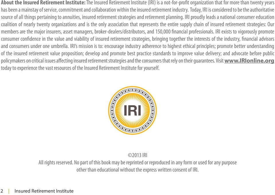 Today, IRI is considered to be the authoritative source of all things pertaining to annuities, insured retirement strategies and retirement planning.
