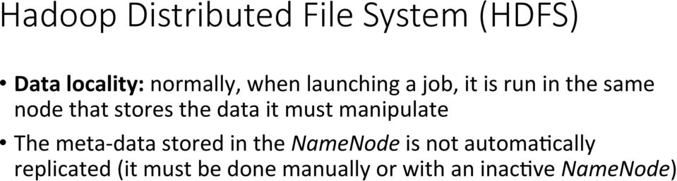 must manipulate The meta- data stored in the NameNode is not