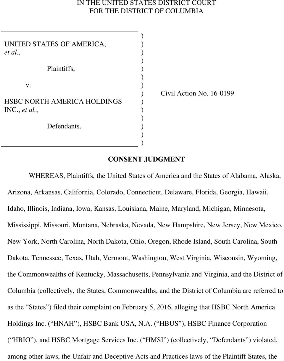 16-0199 CONSENT JUDGMENT WHEREAS, Plaintiffs, the United States of America and the States of Alabama, Alaska, Arizona, Arkansas, California, Colorado, Connecticut, Delaware, Florida, Georgia, Hawaii,