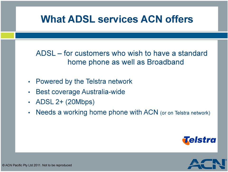 Best coverage Australia-wide ADSL 2+ (20Mbps) Needs a working home phone