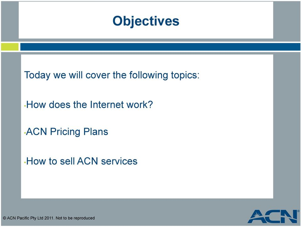 work? ACN Pricing Plans How to sell ACN