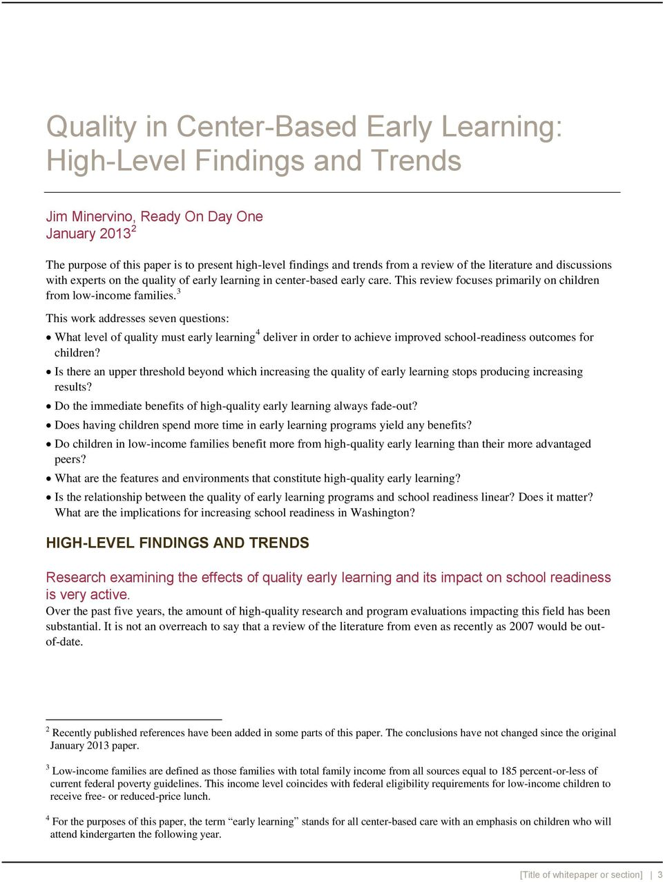 3 This work addresses seven questions: What level of quality must early learning 4 deliver in order to achieve improved school-readiness outcomes for children?