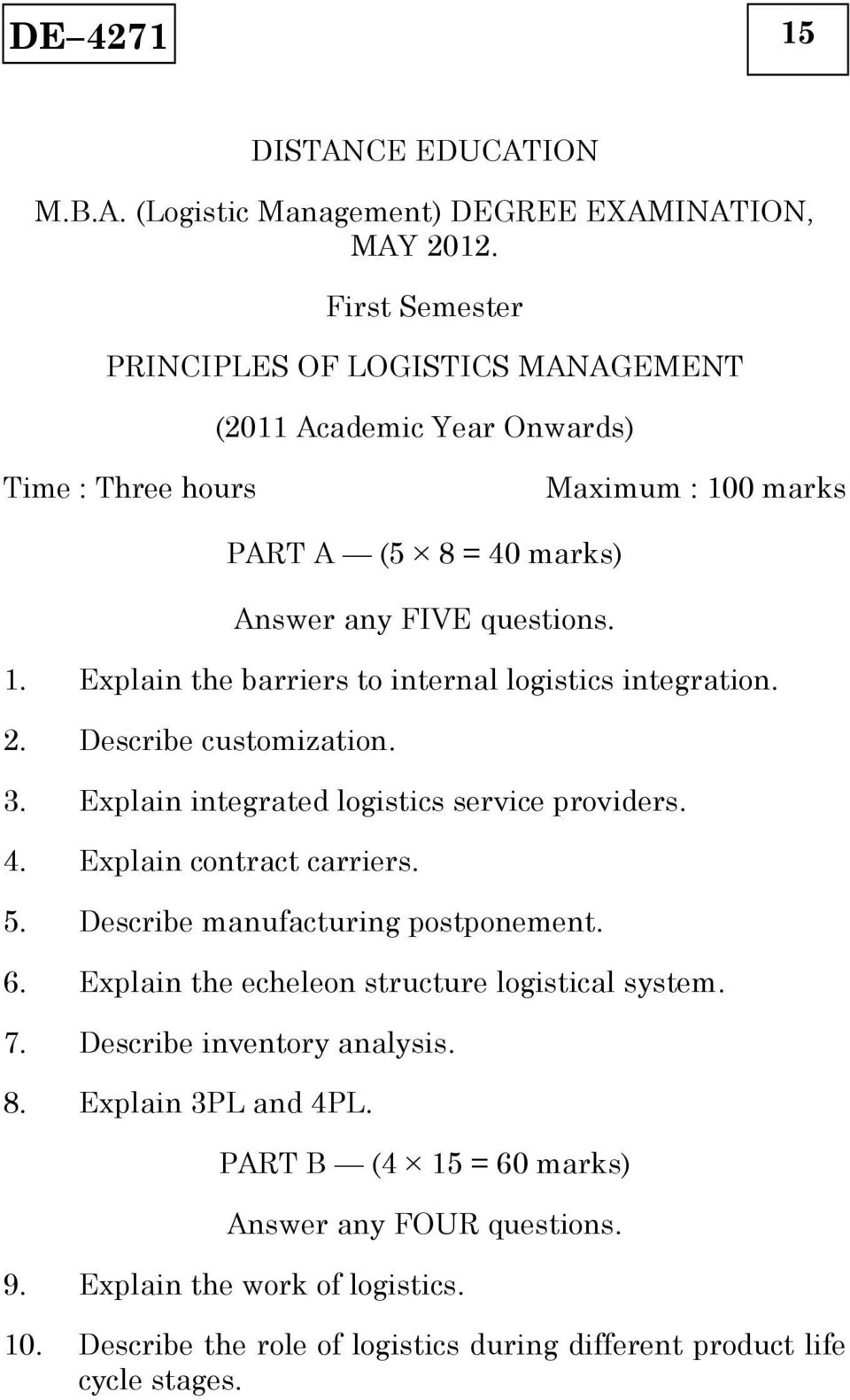 . Describe customization. 3. Explain integrated logistics service providers. 4. Explain contract carriers. 5. Describe manufacturing postponement. 6.