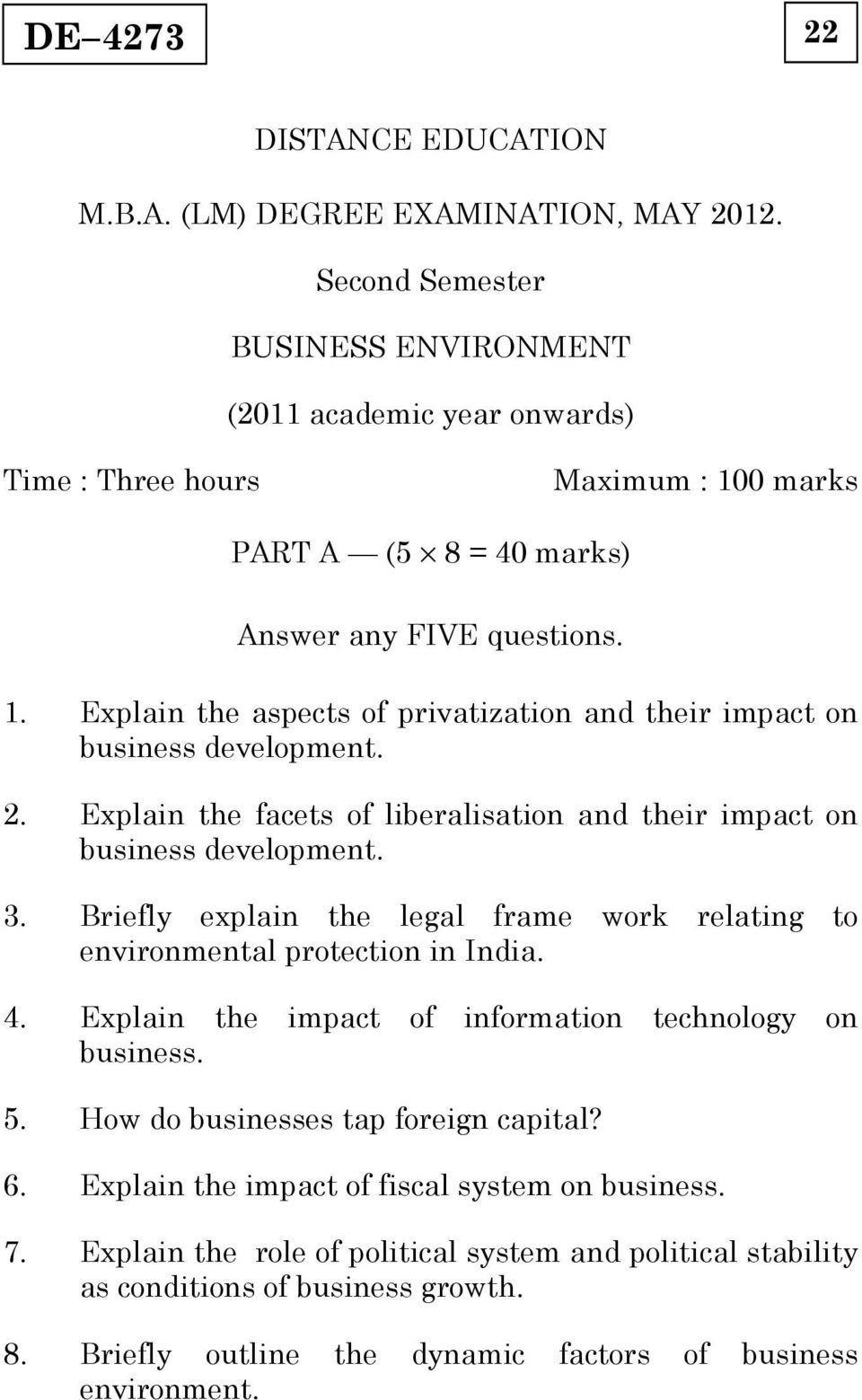 . Explain the facets of liberalisation and their impact on business development. 3. Briefly explain the legal frame work relating to environmental protection in India. 4.