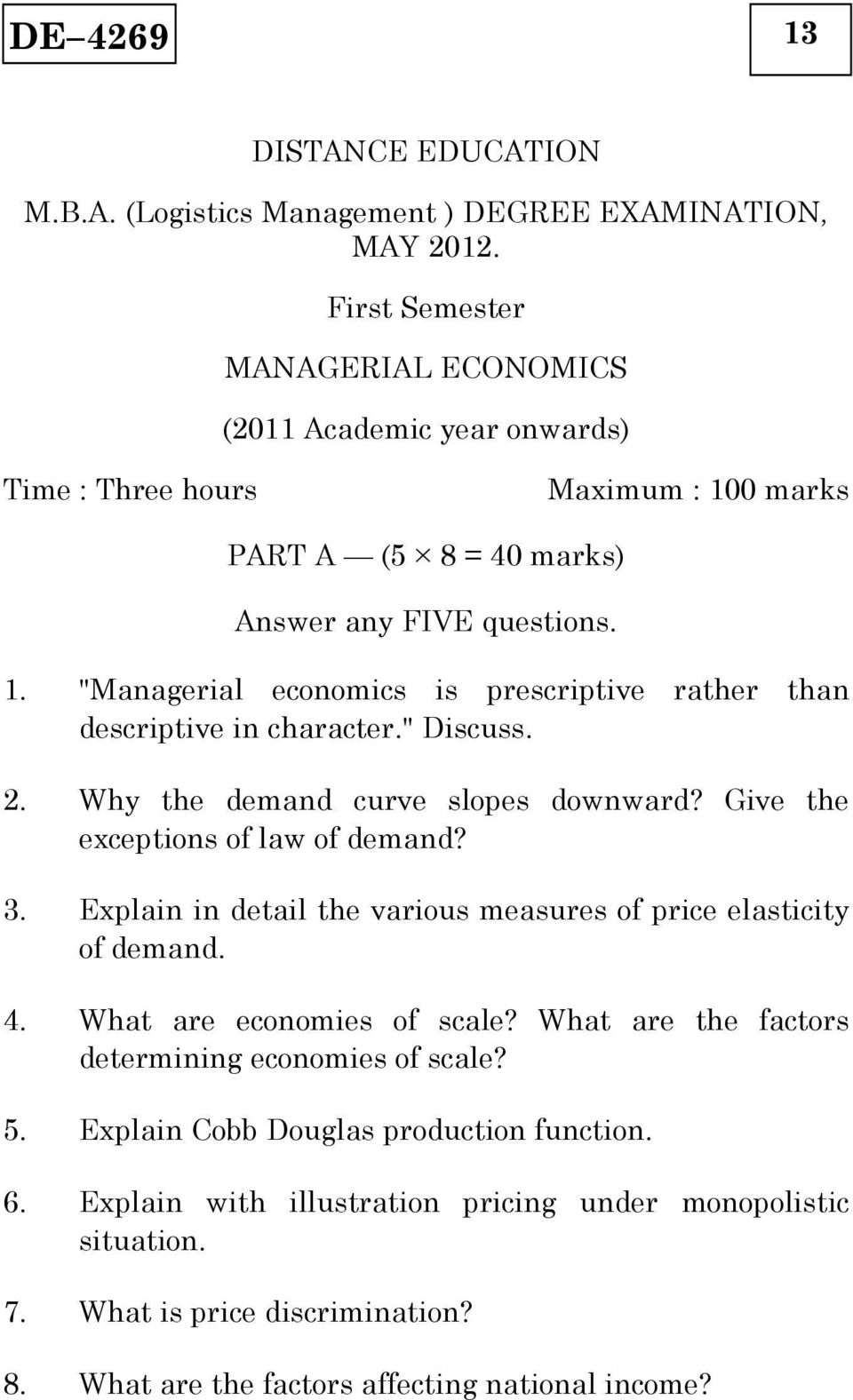 """ Discuss.. Why the demand curve slopes downward? Give the exceptions of law of demand? 3. Explain in detail the various measures of price elasticity of demand. 4."