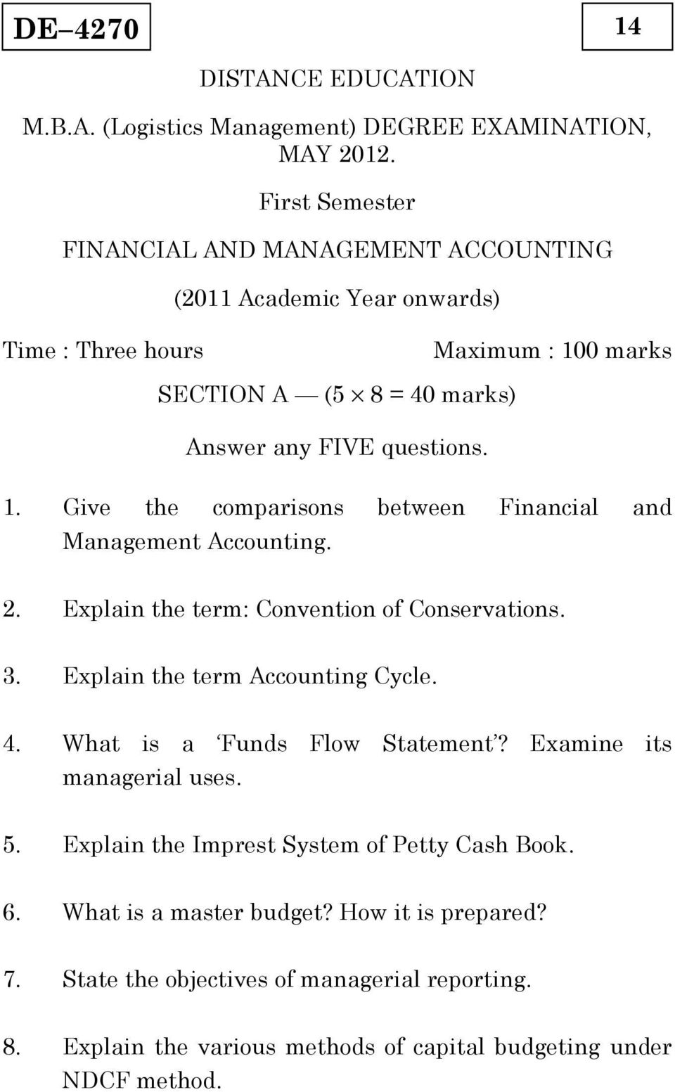 0 marks SECTION A (5 8 = 40 marks) Answer any FIVE questions. 1. Give the comparisons between Financial and Management Accounting.