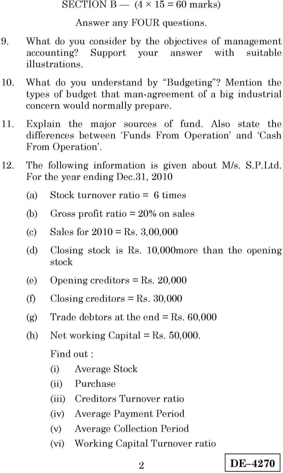 Also state the differences between Funds From Operation and Cash From Operation. 1. The following information is given about M/s. S.P.Ltd. For the year ending Dec.