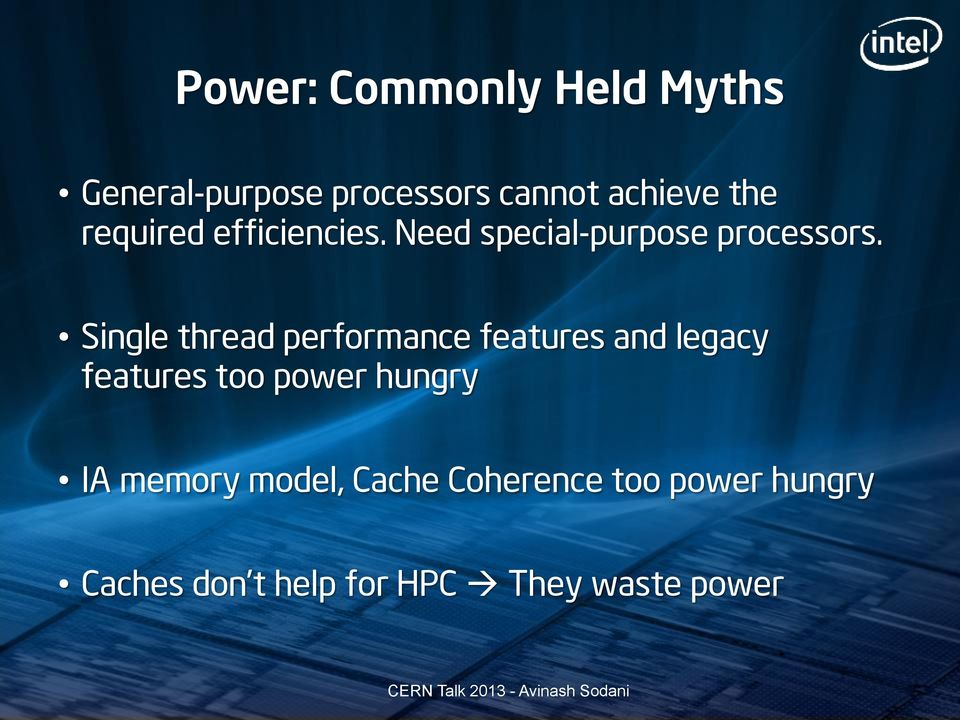 Single thread performance features and legacy features too power hungry