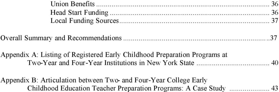 ..37 Appendix A: Listing of Registered Early Childhood Preparation Programs at Two-Year and