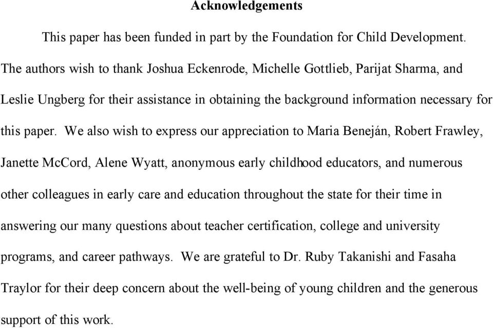 We also wish to express our appreciation to Maria Beneján, Robert Frawley, Janette McCord, Alene Wyatt, anonymous early childhood educators, and numerous other colleagues in early care and